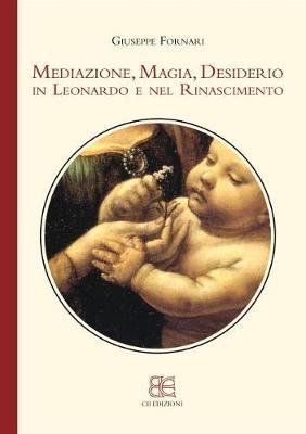 Mediazione, Magia, Desiderio in Leonardo e nel Rinascimento (Paperback)
