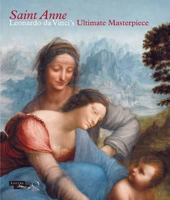 Saint Anne: Leonardo da Vinci's Ultimate Masterpiece (Paperback)