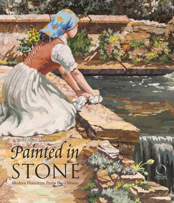 Painted in Stone: Modern Florentine 'pietra Dura' Mosaic (Hardback)