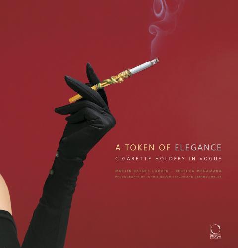 A Token of Elegance: Cigarette Holders in Vogue (Hardback)
