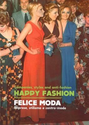 Happy Fashion - Companies, Styles and Anti-Fashion (Paperback)