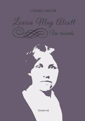Louisa May Alcott. Un Ricordo (Paperback)