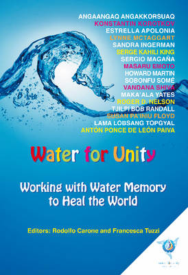 Water for Unity: Working with Water Memory to Heal the World (Paperback)