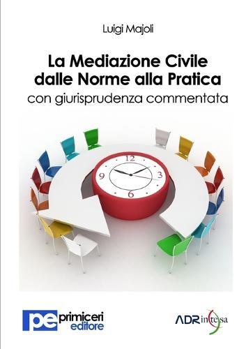 La Mediazione Civile Dalle Norme Alla Pratica (Paperback)