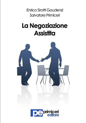 La Negoziazione Assistita (Paperback)