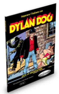 Imparare l'italiano con i fumetti: Dylan Dog - Jack lo squartatore (Paperback)