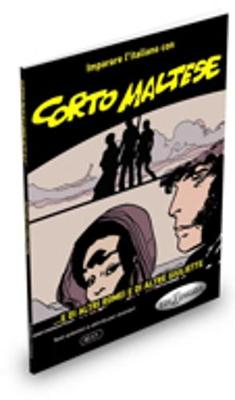 Imparare l'italiano con i fumetti: Corto Maltese - e di altri Romei e di altre G (Paperback)