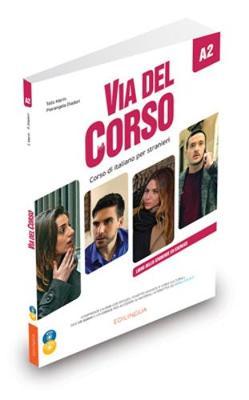 Via del Corso: Libro dello studente ed esercizi + CD audio (2) + DVD video A2