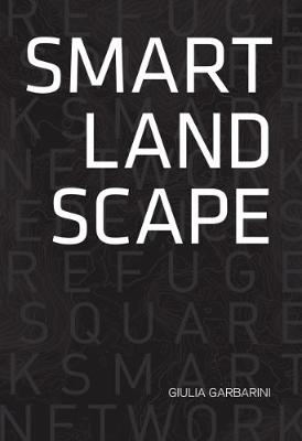 Smart Landscape: Architecture of the 'Micro Smart Grid' as a Resilience Strategy for Landscape - BABEL (Paperback)