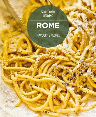 ROME, Favourite recipes: Traditional Cooking (Hardback)