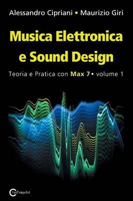 Musica Elettronica E Sound Design - Teoria E Pratica Con Max 7 - Volume 1 (Terza Edizione) (Paperback)