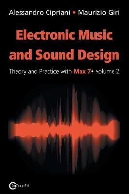 Electronic Music and Sound Design - Theory and Practice with Max 7 - Volume 2 (Second Edition) (Paperback)