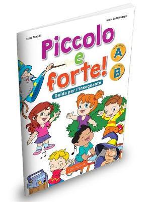 Forte!: Piccolo e forte! Guida per l'insegnante (Paperback)