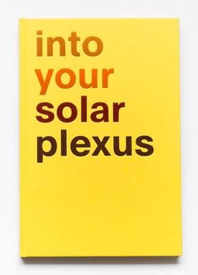 Into Your Solar Plexus (Hardback)