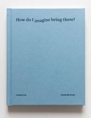 How Do I Imagine Being There? (Hardback)