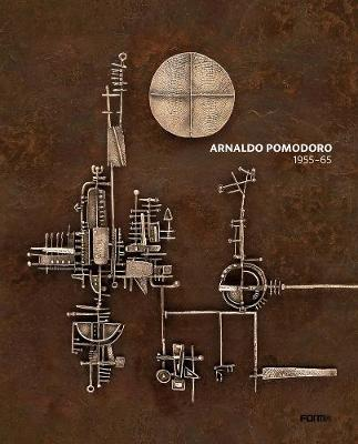 Arnaldo Pomodoro 1956-65 (Hardback)