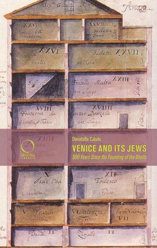 Venice and its Jews: 500 Years Since the Founding of the Ghetto (Paperback)