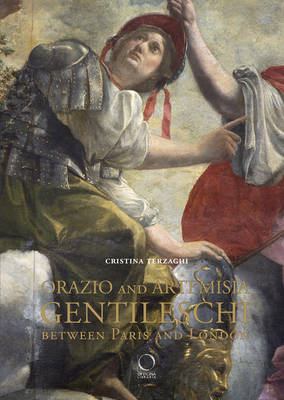 Orazio and Artemisia Gentileschi: Between Paris and London (Hardback)