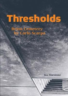 Thresholds - Brion Cemetery by Carlo Scarpa (Paperback)