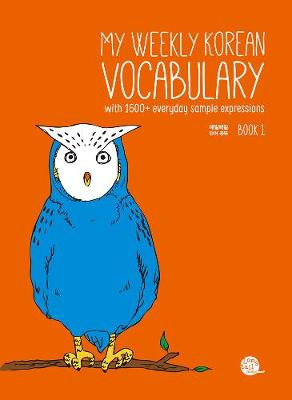 My Weekly Korean Vocabulary Book 1: With 1600+ Everyday Sample Expressions (Paperback)
