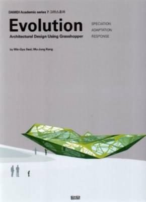Evolution - Architectural Design Using Grasshopper (Paperback)