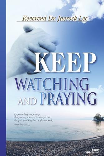 Keep Watching and Praying (Paperback)