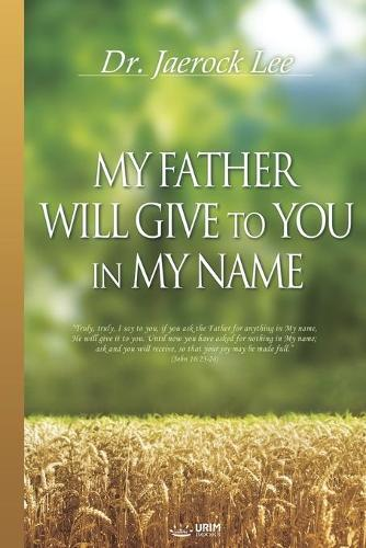 My Father Will Give to You in My Name (Paperback)