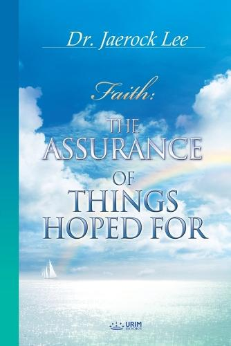 The Assurance of Things Hoped For (Paperback)