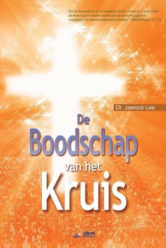 De Boodschap van het Kruis: The Message of the Cross (Dutch) (Paperback)