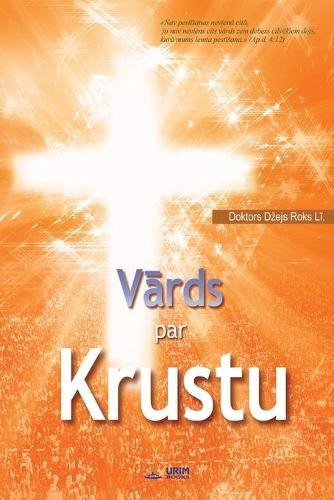 Vārds par Krustu: The Message of the Cross (Latvian) (Paperback)