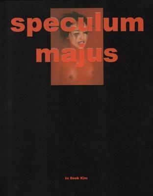 In Sook Kim - Speculum Majus (Hardback)