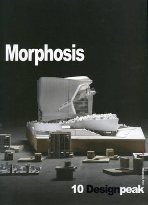 Design Peak 10 - Morphosis 2002-2016 Part 2 (Paperback)