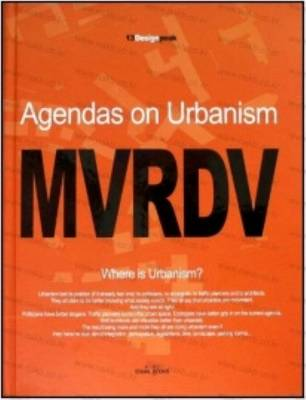 Mvrdv - Agendas on Urbanism. Design Peak 13 (Hardback)