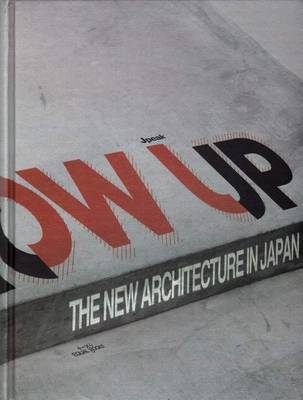 Grow Up - the New Architecture in Japan (Hardback)