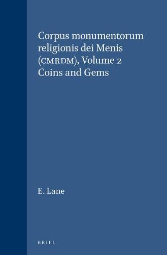 Corpus monumentorum religionis dei Menis (CMRDM), Volume 2 Coins and Gems - Etudes preliminaires aux religions orientales dans l'Empire romain 19/2 (Hardback)