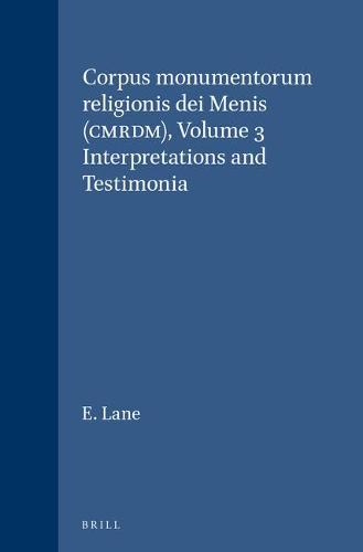 Corpus monumentorum religionis dei Menis (CMRDM), Volume 3 Interpretations and Testimonia - Corpus monumentorum religionis dei Menis (CMRDM) 19/3 (Hardback)