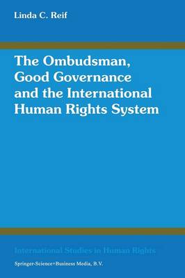 The Ombudsman, Good Governance and the International Human Rights System - International Studies in Human Rights (Hardback)