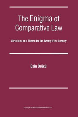 The Enigma of Comparative Law: Variations on a Theme for the Twenty-First Century (Hardback)