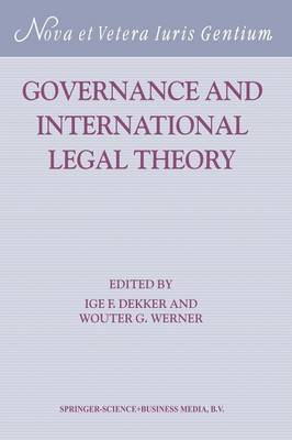 Governance and International Legal Theory - Nova et Vetera Iuris Gentium 23 (Hardback)