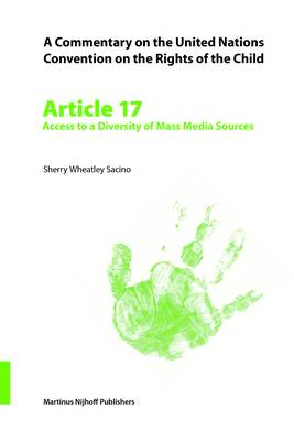A Commentary on the United Nations Convention on the Rights of the Child, Article 17: Access to a Diversity of Mass Media Sources - Commentary on the United Nations Convention on the Rights of the Child 17 (Paperback)