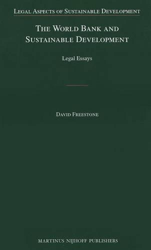 The World Bank and Sustainable Development: Legal Essays - Legal Aspects of Sustainable Development 14 (Hardback)
