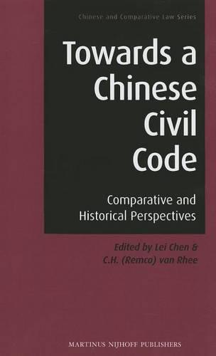 Towards a Chinese Civil Code: Comparative and Historical Perspectives - Chinese and Comparative Law 1 (Hardback)