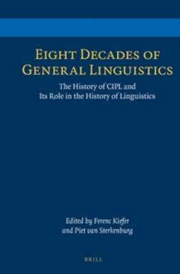 Eight Decades of General Linguistics: The History of CIPL and Its Role in the History of Linguistics (Hardback)
