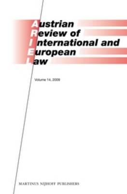 Austrian Review of International and European Law, Volume 14 (2009) - Austrian Review of International and European Law 14 (Hardback)