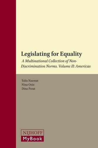 Legislating for Equality: A Multinational Collection of Non-Discrimination Norms. Volume II: Americas - Legislating for Equality - A Multinational Collection of Non-Discrimination Norms (4 Vols.) (Hardback)