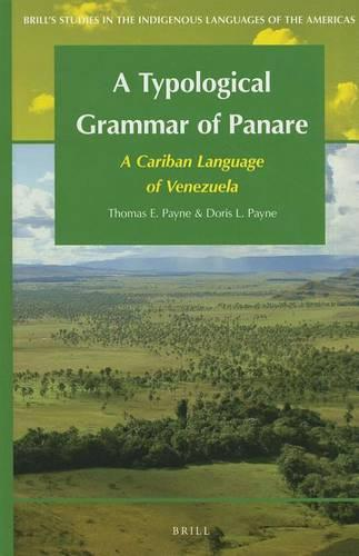 A Typological Grammar of Panare: A Cariban Language of Venezuela - Brill's Studies in the Indigenous Languages of the Americas 5 (Hardback)
