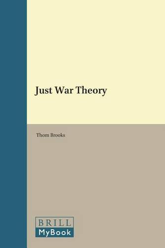 Just War Theory - Studies in Moral Philosophy 4 (Hardback)