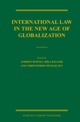 International Law in the New Age of Globalization (Hardback)