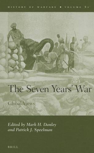 The Seven Years' War: Global Views - History of Warfare 80 (Hardback)