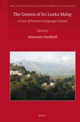 The Genesis of Sri Lanka Malay: A Case of Extreme Language Contact - Brill's Studies in South and Southwest Asian Languages 3 (Hardback)